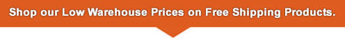 Shop our Low Warehouse Prices on Free Shipping Products